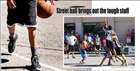 Street ball brings out the tough stuff