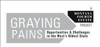 Graying Pains - Montana Fourth Estate Project - Opportunities and challenges in the West's oldest state